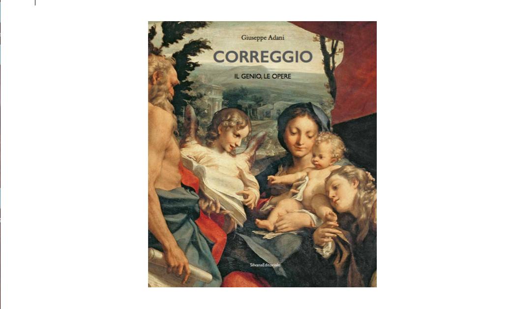Correggio. Il genio, le opere. il libro