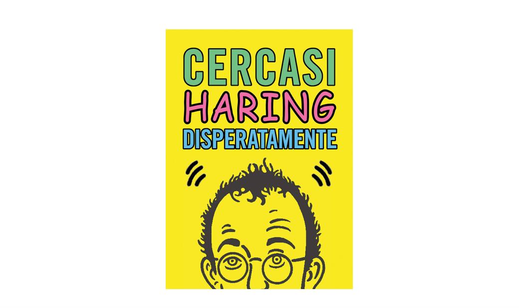 Cercasi Haring disperatamente