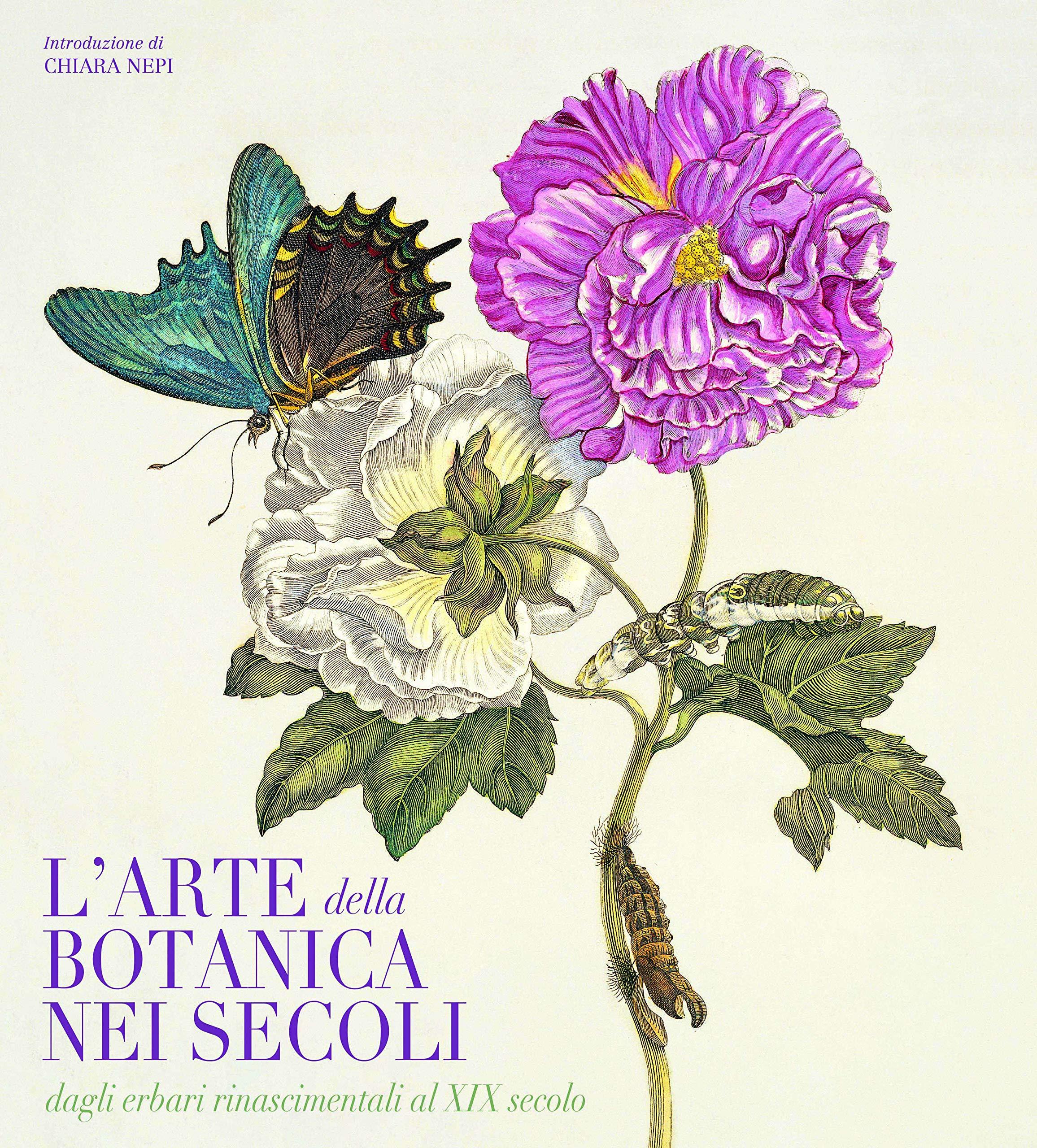 L' arte botanica nei secoli. Dagli erbari rinascimentali al XIX secolo